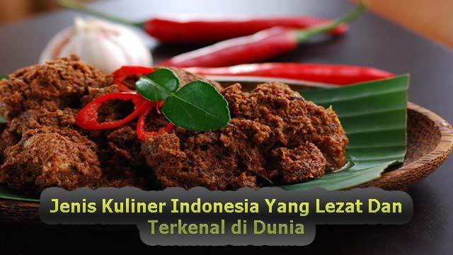 Jenis Kuliner Indonesia Yang Lezat Dan Terkenal di Dunia